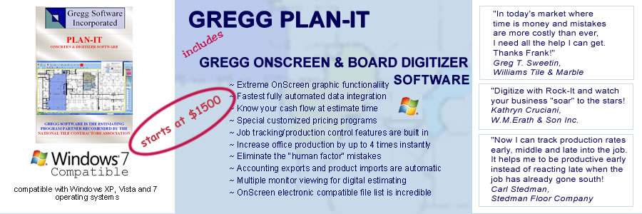Gregg Onscreen & Board Digitizer instantly increases office production by up to 4 times for the tiling contractor!